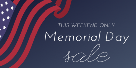 Memorial Day Sale This Weekend Only